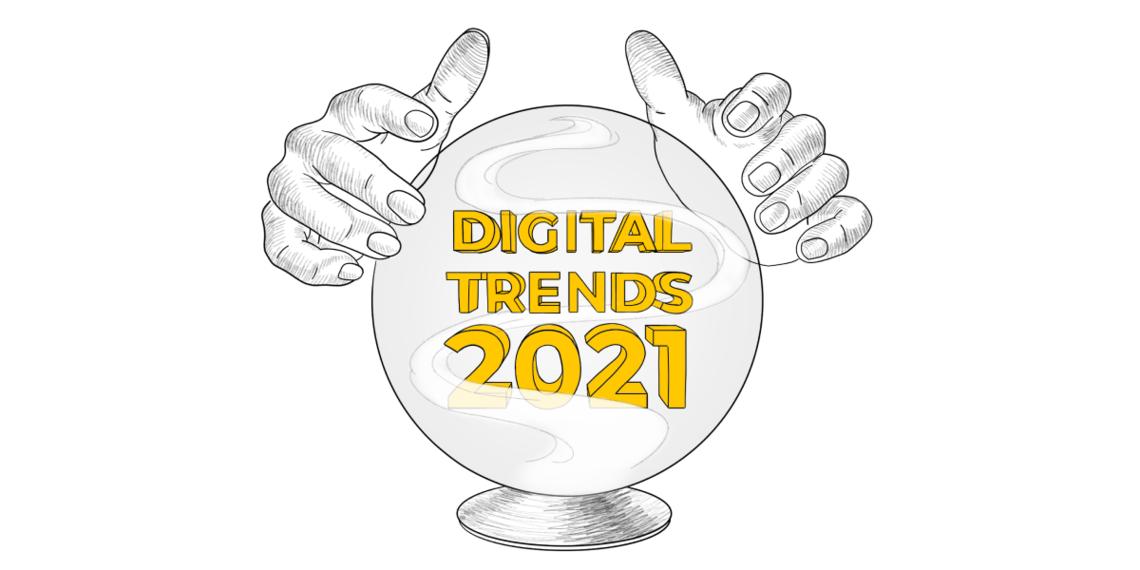 Диджитал-тренды 2021, но давайте не будем загадывать